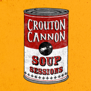 Digital artwork for our single 'Soup Sessions' by Crouton Cannon